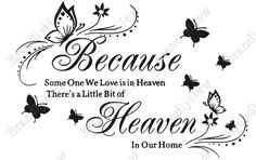 Because Someone We Love Is In Heaven There's A Little Bit of Heaven In Our Home / Sympathy / Butterfly / Angel / RIP / Cricut / Silhouette by BrandlyNew on Etsy Remembrance Tattoos, Memorial Tattoos, Our Love, Love Is, In Loving Memory Tattoos, Happy Monday Quotes, Butterfly Quotes, Butterfly Kisses, Purple Butterfly
