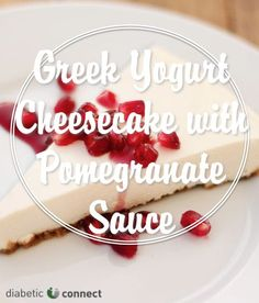Try this greek yogurt cheese cake with pomegranate sauce for dessert ...