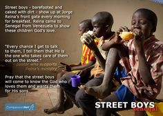 PRAY that the street boys will come to know the God who loves them and wants them for His sons. for the nations Persecuted Church, Godchild, Prayer Request, Gods Love, Sons, Prayers, In This Moment, Shit Happens, Street