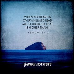 When my heart is overwhelmed lead me to the rock that is higher than I. Biblical Quotes, Bible Verses Quotes, Bible Scriptures, Faith Quotes, Spiritual Quotes, Psalm 61, Tobymac Speak Life, Favorite Bible Verses, Inspirational Thoughts