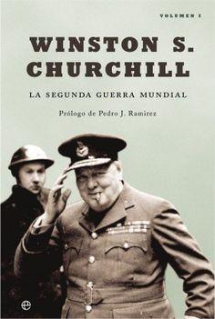 Revisando la Segunda Guerra Mundial: La Segunda Guerra Mundial. Winston Churchill