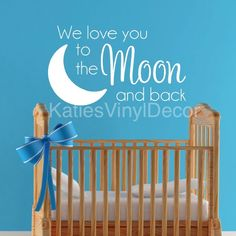 We Love You to the Moon and Back Wall Decal by KatiesVinylDecor