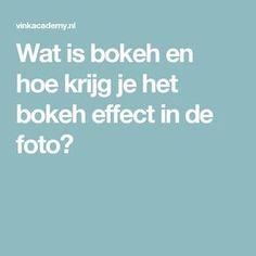 Wat is bokeh en hoe krijg je het bokeh effect in de foto?