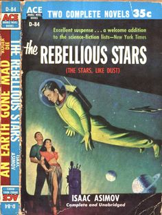 """scificovers: """"The Rebellious Stars by Isaac Asimov, Ace Double Cover art by Harry Barton. Fantasy Book Covers, Book Cover Art, Fantasy Books, Sci Fi Novels, Sci Fi Books, Science Fiction Magazines, Science Fiction Art, Fiction And Nonfiction, Pulp Fiction"""