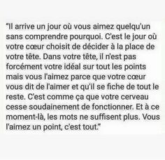 """Il arrive un jour où vous aimez quelqu'un sans comprendre pourquoi…"" – Sweet Words, Love Words, Beautiful Words, Best Quotes, Love Quotes, Inspirational Quotes, Positiv Quotes, Words Quotes, Sayings"