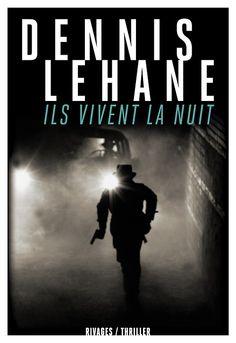Dennis Lehane  Ils vivent la nuit  Couverture: dpcom.fr  © Getty Images