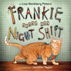 """Westberg Peters, Lisa. Frankie Works the Night Shift. Greenwillow Books, 2010. 32 p. (978-0060090951) Pre, Pri. In this counting book, Frankie the cat's night prowling causes a ruckus, waking sleeping neighbors who do not share Frankie's love of the """"night shift."""""""