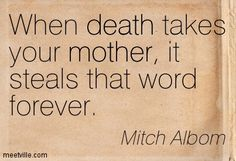 sayings about losing your mother - Google Search