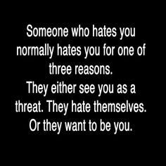 To the haters and bullies- Michelle, Kim, Dawn and Sierra-- read it; believe it and change yourselves. You will never be me but if you don't change you will always hate.