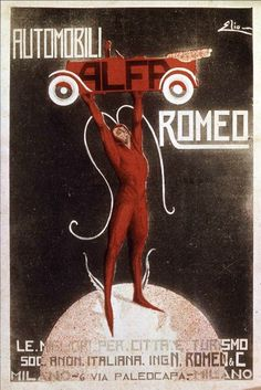 """The first Alfa Romeo poster at the end of World War I bears the slogan: """"Automobili Alfa Romeo, le migliori per città e turismo"""" (Alfa Romeo automobiles, best around town and for touring). Designed by an artist named Elio, the print shows a winged Mercury, Symbol of science and progress, lifting a car: http://www.socialnetwall.alfaromeo.com/c/historical-alfa-romeo-cars/1919-alfa-romeo-auto/15777"""