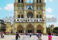 Bucket list- visit notre dame, paris... Yes please!
