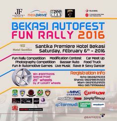 """Bekasi Auto Fest & Fun Rally 2016"" At Santika Premiere Hotel Harapan Indah - Bekasi  Sabtu, 06 Pebruari 2016 Executive Committee by :  PKMB w/ HBC - M2UNITY - EOC - AC - FCC  Support by : ATRI - IOC & IMI Jabar  presents the show :  - Fun Rally - AutoFest - Foto Contest - Sexy Dancer, Sexy Car Wash - Rave Party, DJ live, Live Music and gathering community cars - Bazzar / Booth & Food Truck - Games, Doorprice  - Photo Booth Selfie"