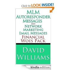 MLM Autoresponder Messages and Network Marketing Email Messages: Financial Woes Pack: David Williams: Amazon.com: Kindle Store