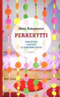 Riina Katajavuori: Perhehytti. Havaintoja lapsista ja vanhemmuudesta.