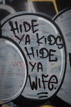 Hide ya kids hide ya wife