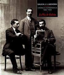 Galicia en la memoria : crónica fotográfica : 1882-1960. La Voz de Galicia (2008)