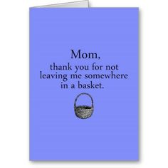 Shop Mother's Day Funny Card created by goldersbug. Personalize it with photos & text or purchase as is! Mothers Day Images, Funny Mothers Day, Mothers Day Cards, Thank You Greeting Cards, Custom Greeting Cards, Fathers Day Wallpapers, Mothers Day Card Template, Good Jokes, Fun Jokes