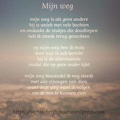 Mijn weg – Vera schrijft puur Some Quotes, Words Quotes, Best Quotes, Sayings, Fighter Quotes, Poems About Life, Deeper Life, Dutch Quotes, Lessons Learned In Life