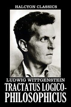 Tractatus Logico  Philosophicus    by Ludwig Wittgenstein