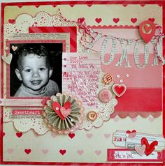 XOXOXOX - Scrapbook.com A Valentine's Day layout by Sarah Bargo using Crate Paper!