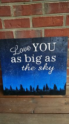 "Pallet Sign of the night sky with the saying ""Love you as big as the sky"" vintage painting sun set stars blue rustic love trees silhouette"