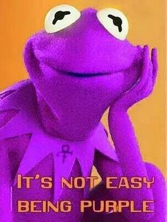 LOL!  Purple Kermit - It's Not Easy Being Purple