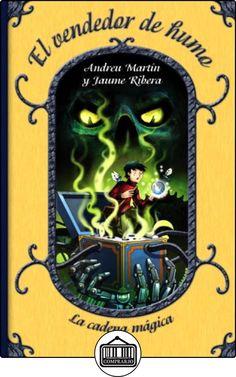 El vendedor de humo: La cadena mágica, 4 (Literatura Infantil (6-11 Años) - La Cadena Mágica) de Andreu Martín ✿ Libros infantiles y juveniles - (De 6 a 9 años) ✿