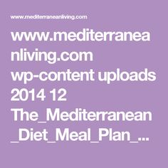 www.mediterraneanliving.com wp-content uploads 2014 12 The_Mediterranean_Diet_Meal_Plan_Optimized.pdf