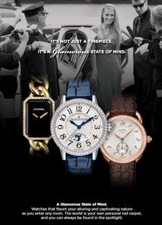 It's not just a timepiece.  It's a glamorous state of mind.
