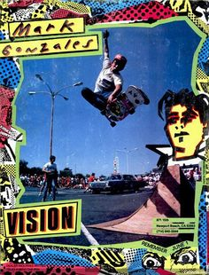 Old school Mark Gonzales skateboard ad. The retro colors and border really enhance the picture. They reflect skateboard culture. Skateboard Photos, Skate Photos, Skateboard Design, Skateboard Art, Vision Skateboards, Old School Skateboards, Vintage Skateboards, Sk8 Shop, Transworld Skateboarding