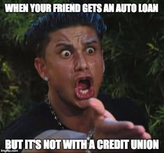 Banks? Don't go there, bro! Credit Unions offer the best deals on auto loans!