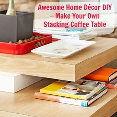 Awesome Home Décor Diy – Make Your Own Stacking Coffee Table