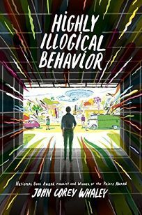 Children's Book Review: Highly Illogical Behavior by John Corey Whaley. Dial, $17.99 (256p) ISBN 978-0-525-42818-3