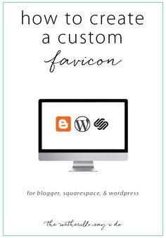 Creating a custom favicon tutorial for Blogger, WordPress and Squarespace. Set your blog design apart with a custom graphic.