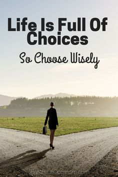 Where are you today in life? Are you where you want to be? Are you happy, sad or indifferent? Where you are is a direct result of the choices you have made up to this point in your life. http://www.breathofoptimism.com/life-is-full-of-choices-so-choose-wisely/ setting goals, goal setting #goals #motivation