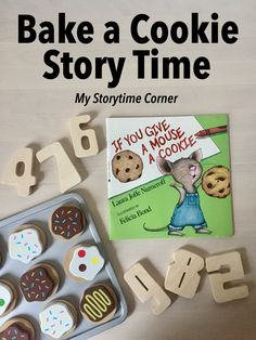 if you give a mouse a cookie baking story time and simple addition activity from My Storytime Corner Preschool At Home, Preschool Activities, Preschool Learning, Book Activities, Teaching, Circle Time Activities, Addition Activities, Mouse A Cookie, Cookie Time