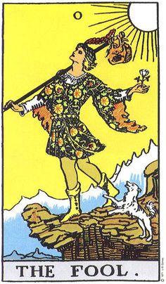 THE FOOL -    In readings, the Fool can signal a new beginning or change of direction - one that will guide you onto a path of adventure, wonder and personal growth. He also reminds you to keep your faith and trust your natural responses. If you are facing a decision or moment of doubt, the Fool tells you to believe in yourself and follow your heart no matter how crazy or foolish your impulses may seem.