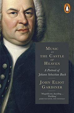 Music in the Castle of Heaven: A Portrait of Johann Sebastian Bach by John Eliot Gardiner, http://www.amazon.co.uk/dp/B00EYRNGYM/ref=cm_sw_r_pi_dp_q-jfub13H17M8
