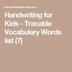 Handwriting for Kids - Tracable Vocabulary Words list (7)