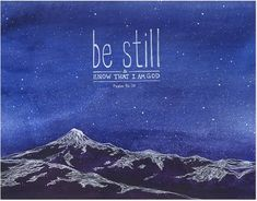 "Archival art print created from an original watercolor illustration based on Scripture. The artwork features mountains against a starry night sky with handlettered verses from the Bible, ""Be still, an"