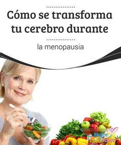 Cómo se transforma tu cerebro durante la menopausia  Durante muchos años se ha hablado de los bochornos, la sequedad vaginal y los cambios de peso como las únicas alteraciones que se dan durante la menopausia