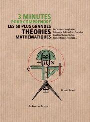 3 minutes pour comprendre les 50 plus grandes théories mathématiques - Richard Brown Source : Ed. tredaniel