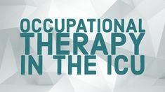 This interview with ICU Occupational Therapist Abby Lefkove, OTR/L, takes an in-depth look at what it's like to be an OT in the intensive care unit setting.