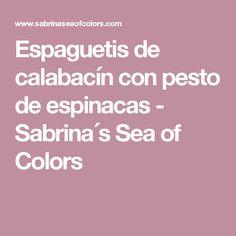 Espaguetis de calabacín con pesto de espinacas - Sabrina´s Sea of Colors