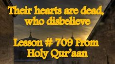 Their hearts are dead, who disbelieve | A Complete Code of Life - Islam