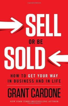 Bestseller Books Online Sell or Be Sold: How to Get Your Way in Business and in Life Grant Cardone $16.47  - http://www.ebooknetworking.net/books_detail-1608322564.html