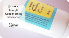 Korean Beauty Dream: [CosRx] Low Ph Good Morning Gel Cleanser