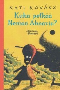 Kuka pelkää Nenian Ahnavia?, Kovács, Kati, Arktinen Banaani | Arktinen Banaani