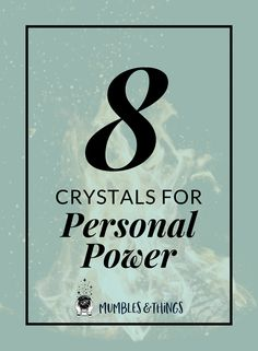8 Crystals for Personal Power — Mumbles & Things Blog #ontheblognow #crystallovers #crystalhead #crystallover #crystalpower #crystalstones #crystalmeanings #personalpower #powercrystals