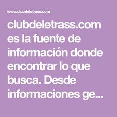 clubdeletrass.com es la fuente de información donde encontrar lo que busca. Desde informaciones generales hasta temas más concretos y específicos, en clubdeletrass.com lo encontrará todo. ¡Le deseamos una búsqueda exitosa!